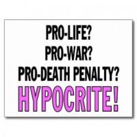 pro_life_pro_war_pro_death_penalty_hypocrite_postcard-r75127a7bae2b48749ac3bc4b4110c347_vgbaq_8byvr_324