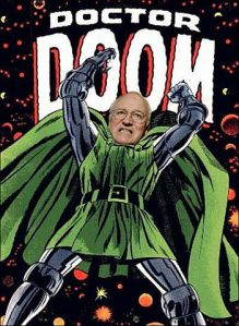 Dick Cheney Is The Evil Doctor Doom