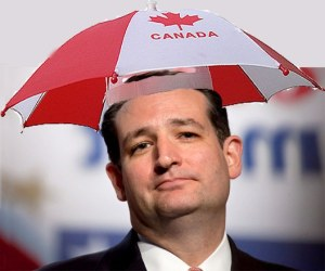 Canadian, Republican Presidential Hopeful, And Soon To Be World Emperor, Ted Cruz